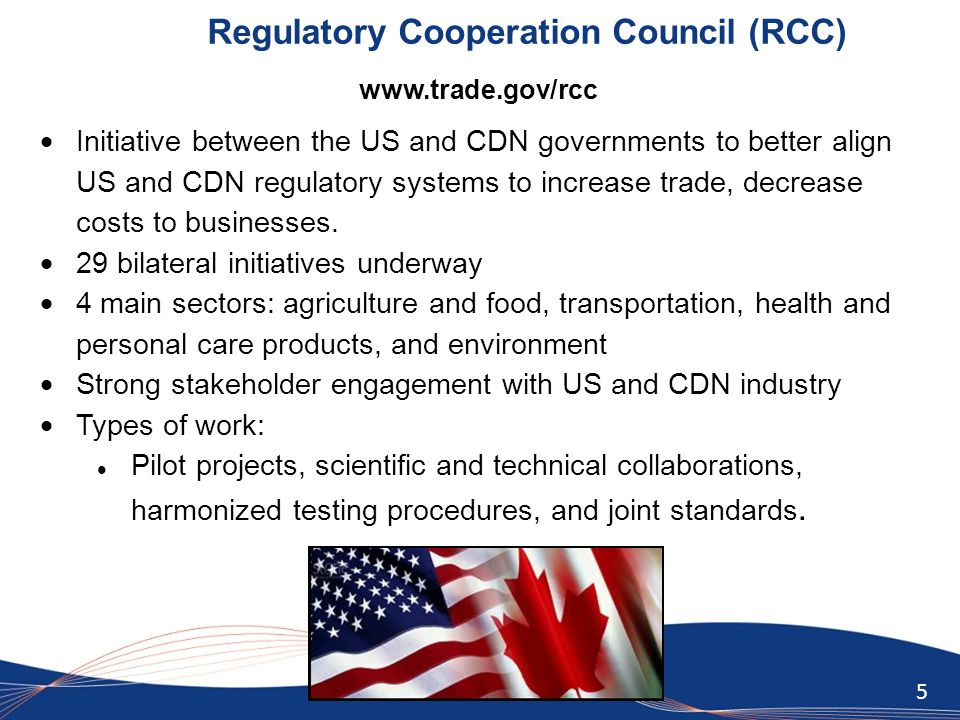 6 RCC – Transportation Working Group 'Work Plan' Surface (Road & Rail): Increase joint standards development & alignment  Existing Motor Vehicle Safety Standards  New Motor Vehicle Safety Standards  Intelligent Transportation Systems  Rail Safety Standards Marine: Increase alignment & reliance on each other's systems  Regulatory Oversight Regime on the Great Lakes & St.