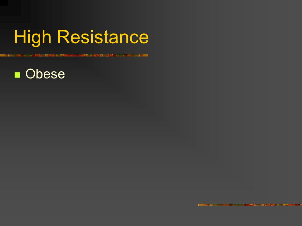 High Resistance Obese