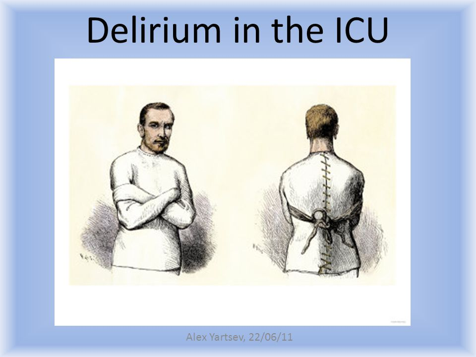 Risk factors for ICU delirium - Prolonged sedation - Prolonged ventilation - Severity of illness - Use of sedatives and analgesics (benzos>opiates ) - Age - Most studies don't seem to differentiate between causes of delirium.