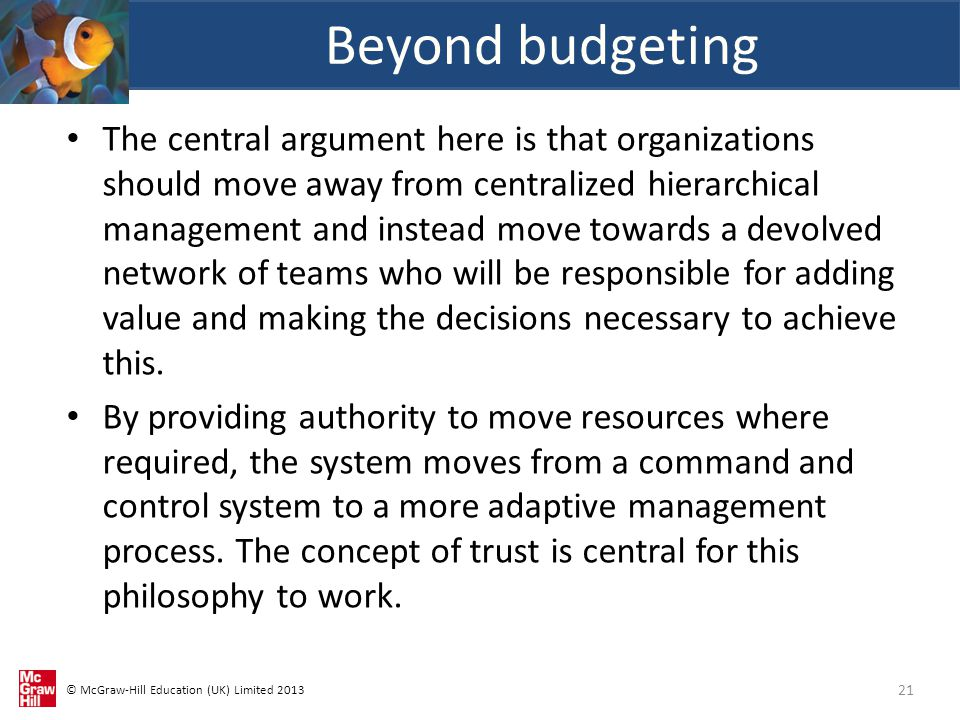 © McGraw-Hill Education (UK) Limited 2013 The central argument here is that organizations should move away from centralized hierarchical management and instead move towards a devolved network of teams who will be responsible for adding value and making the decisions necessary to achieve this.