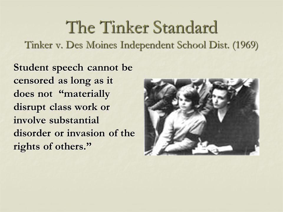 The Tinker Standard Tinker v. Des Moines Independent School Dist.