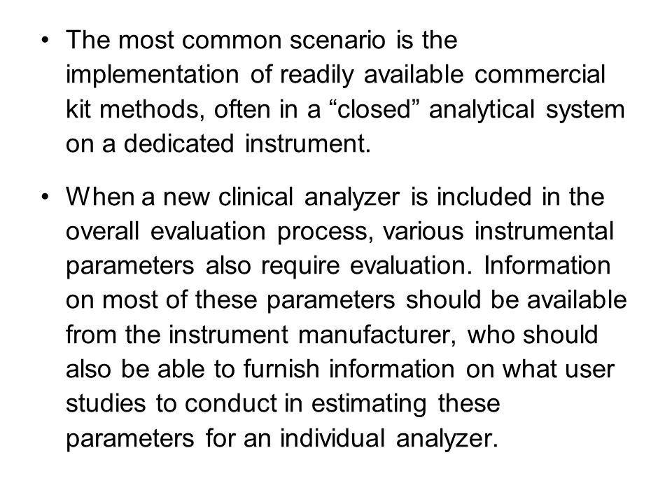 """The most common scenario is the implementation of readily available commercial kit methods, often in a """"closed"""" analytical system on a dedicated instr"""