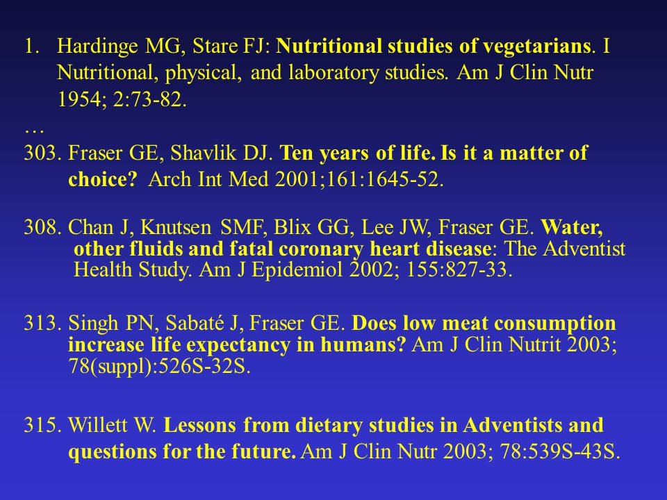 1.Hardinge MG, Stare FJ: Nutritional studies of vegetarians.