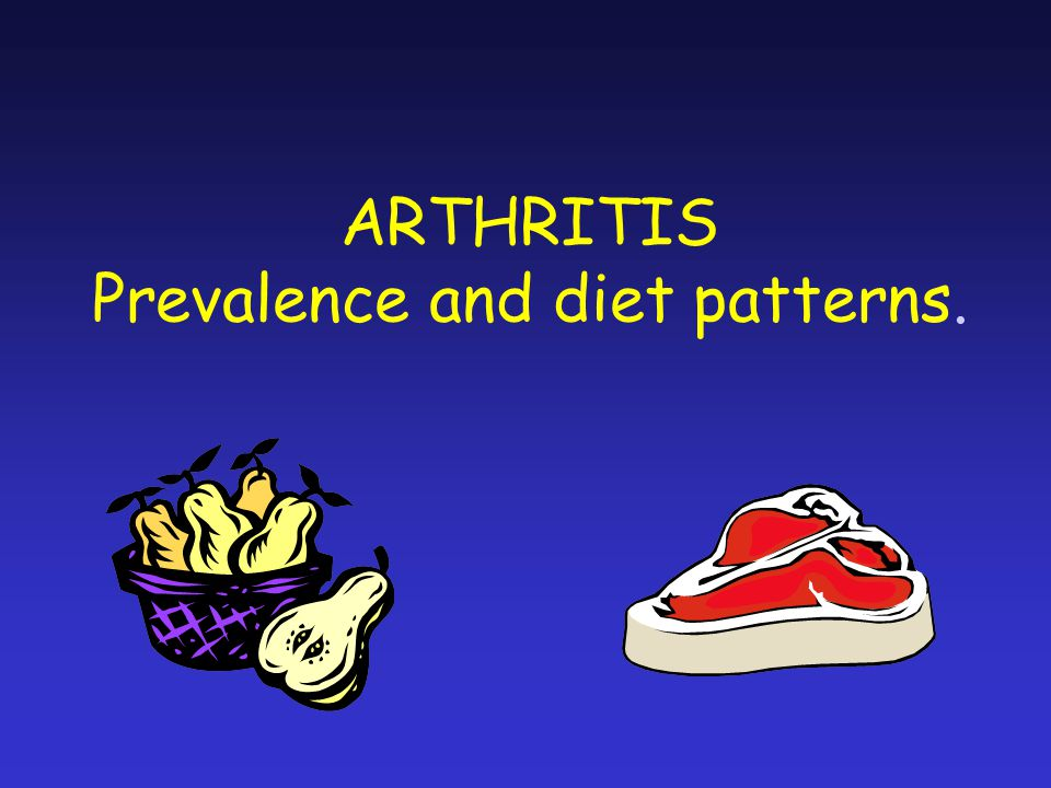 ARTHRITIS Prevalence and diet patterns.