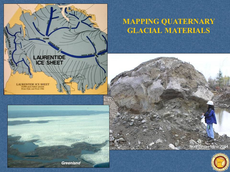 MAPPING QUATERNARY GLACIAL MATERIALS NorthShore Mine 2004 Greenland