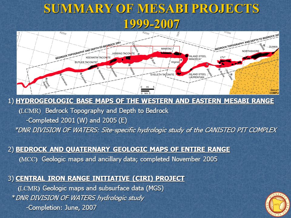 SUMMARY OF MESABI PROJECTS 1999-2007 1) HYDROGEOLOGIC BASE MAPS OF THE WESTERN AND EASTERN MESABI RANGE (LCMR) Bedrock Topography and Depth to Bedrock