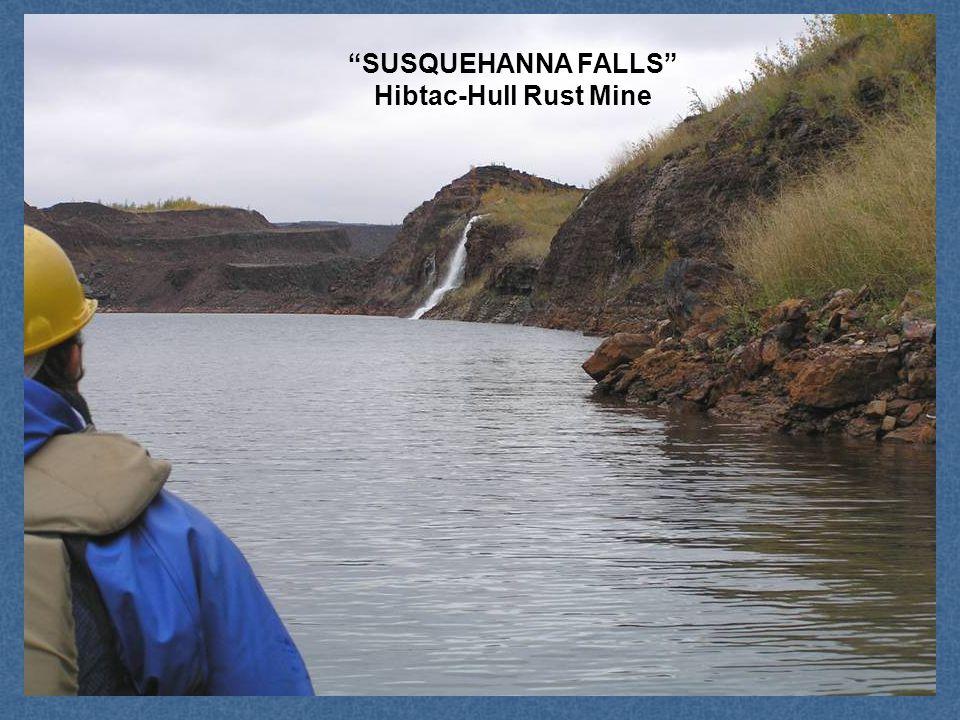 SUSQUEHANNA FALLS Hibtac-Hull Rust Mine