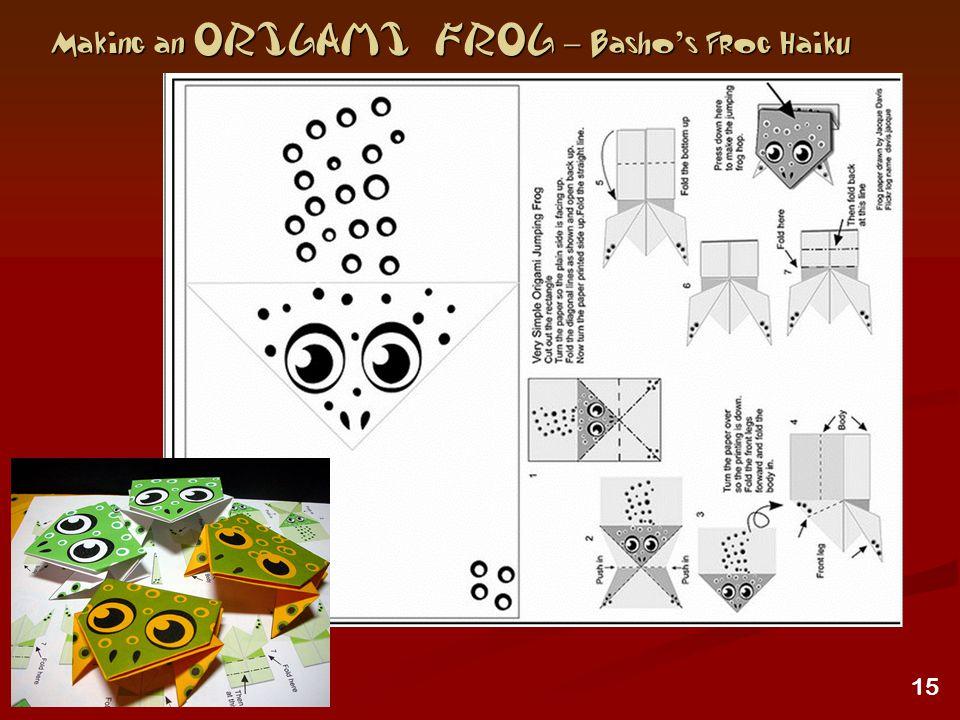 15 Making an Origami Frog – Basho ' s Frog Haiku