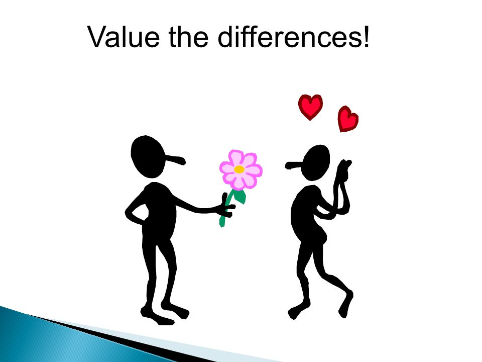 Value the differences!