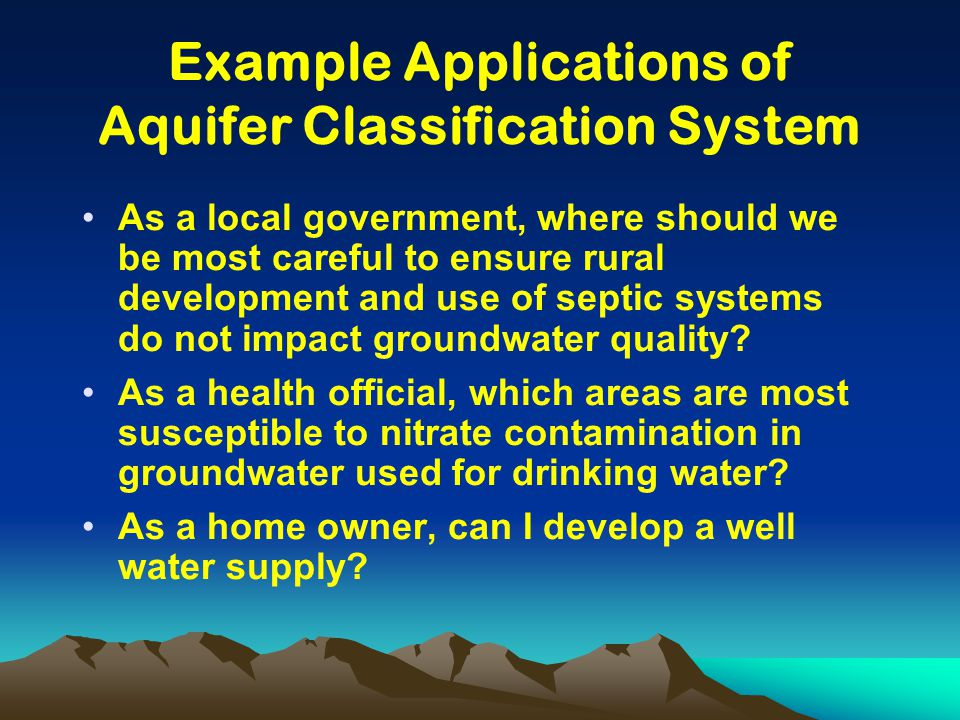Example Applications of Aquifer Classification System As a local government, where should we be most careful to ensure rural development and use of se