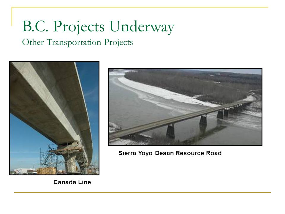 Sierra Yoyo Desan Resource Road Canada Line B.C. Projects Underway Other Transportation Projects