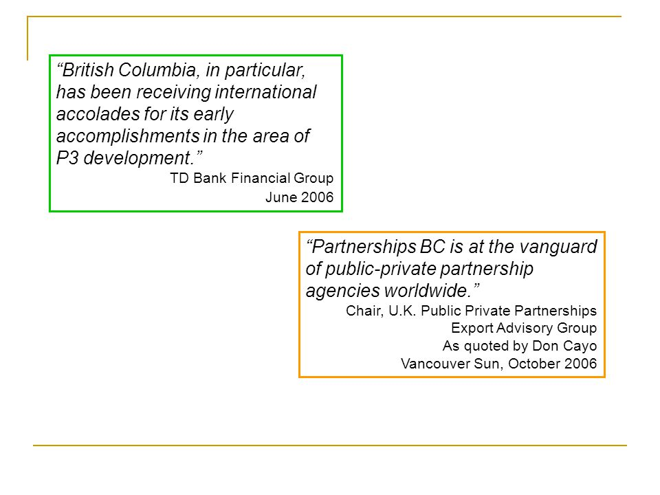 Partnerships BC is at the vanguard of public-private partnership agencies worldwide. Chair, U.K.