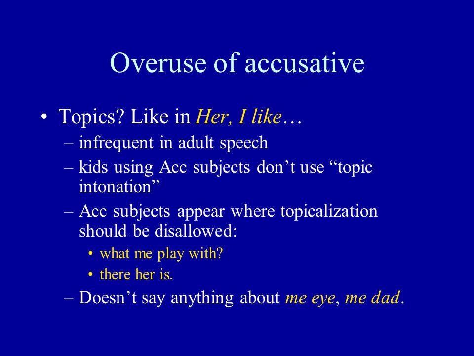 Overuse of accusative Topics.