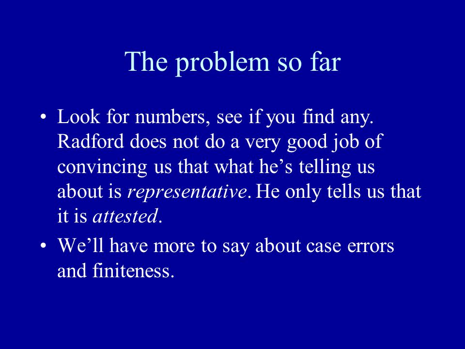 The problem so far Look for numbers, see if you find any.