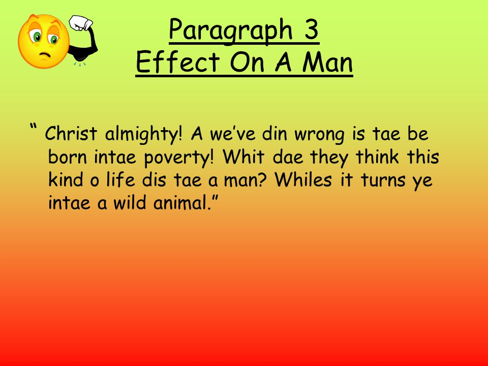 Paragraph 3 Effect On A Man Christ almighty. A we've din wrong is tae be born intae poverty.