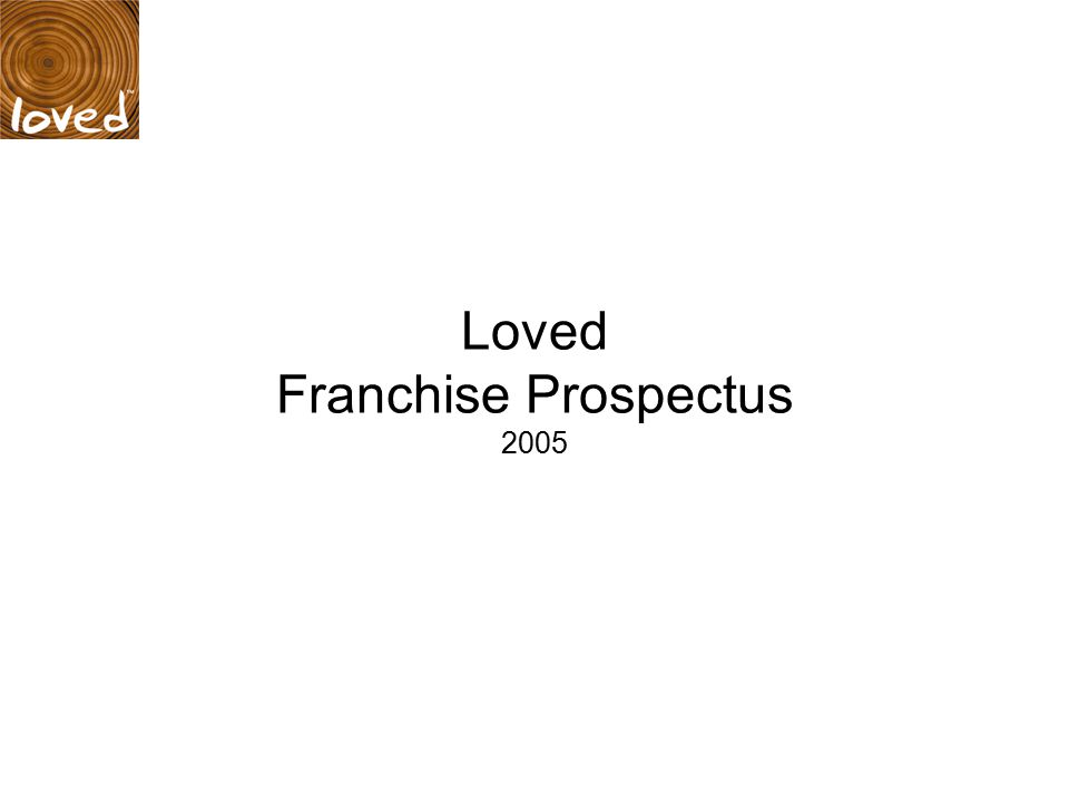 Loved Franchise Prospectus 2005