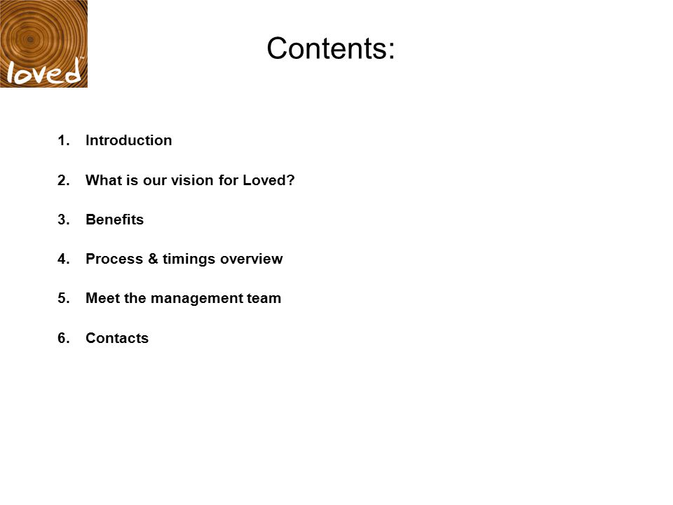 Contents: 1. Introduction 2. What is our vision for Loved.