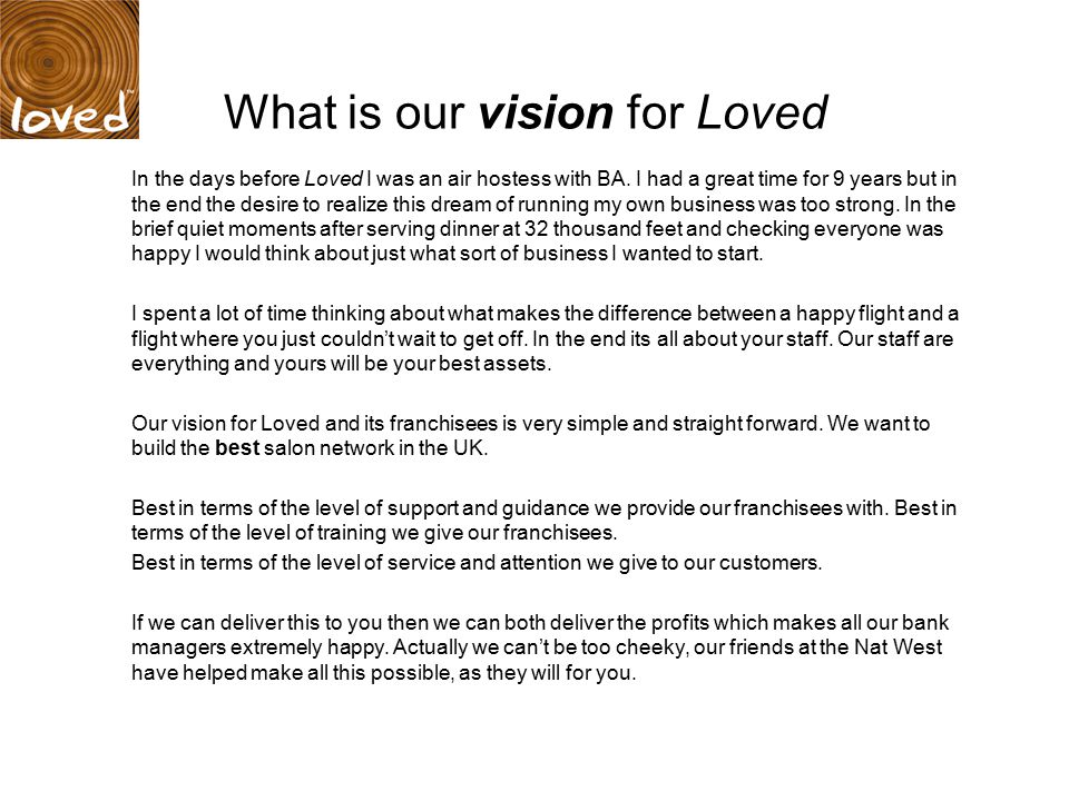 What is our vision for Loved In the days before Loved I was an air hostess with BA.