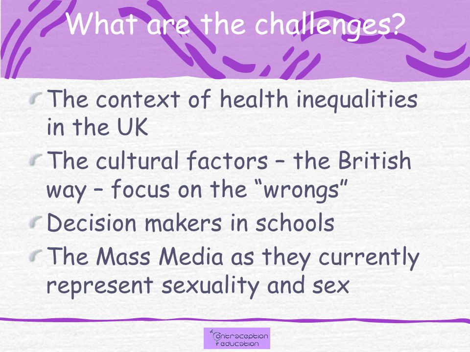 EVIDENCE BASE BMA, HEA and the Sex Education Forum (1997) Teenage Pregnancy Unit (1999) TP Strategy DFEE (2000)(now the DFES) Guidance Document National Strategy for Sexual Health and HIV (DoH 2001) PHLS (2002) and Ofsted (2002) Sex and Relationship Education