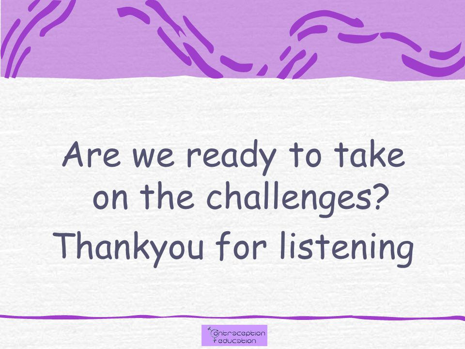 Are we ready to take on the challenges Thankyou for listening