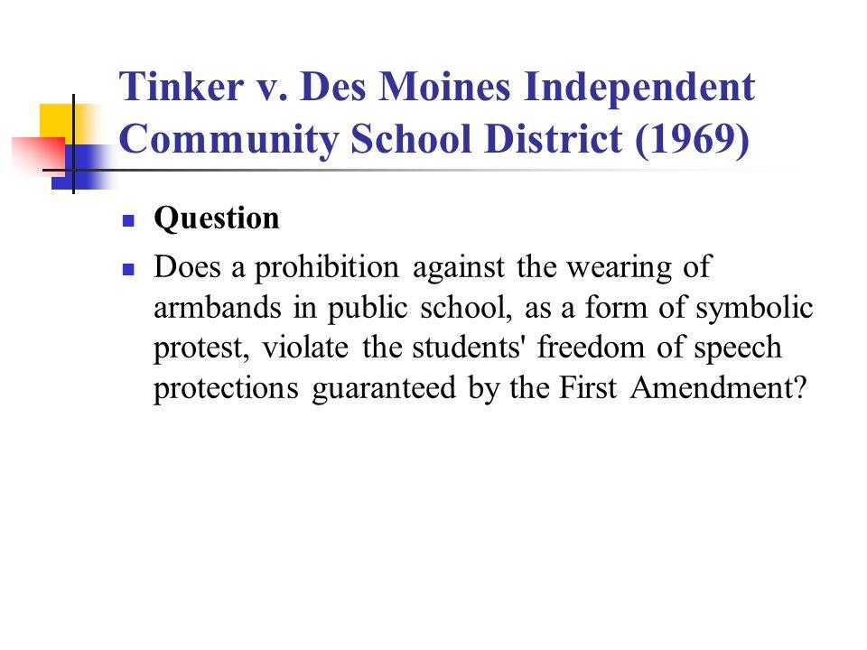 Tinker v.Des Moines Independent Community School District (1969) Yes.