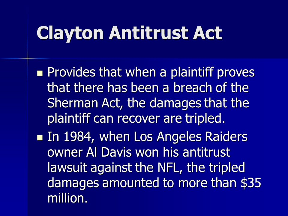 Clayton Antitrust Act Provides that when a plaintiff proves that there has been a breach of the Sherman Act, the damages that the plaintiff can recove