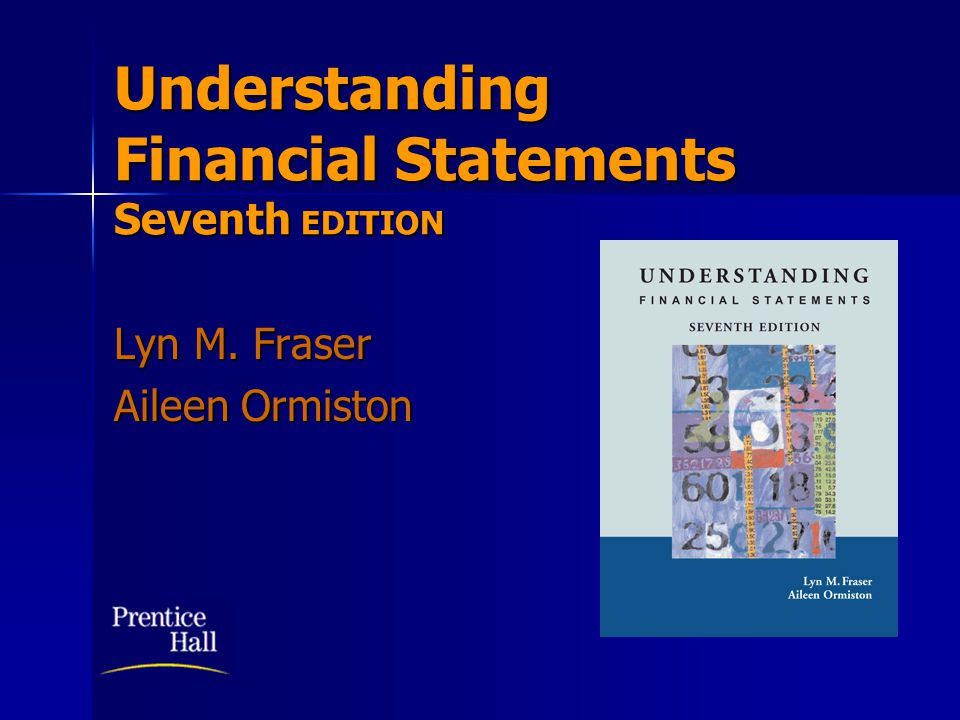 Understanding Financial Statements Seventh EDITION Lyn M. Fraser Aileen Ormiston Insert BOOK COVER