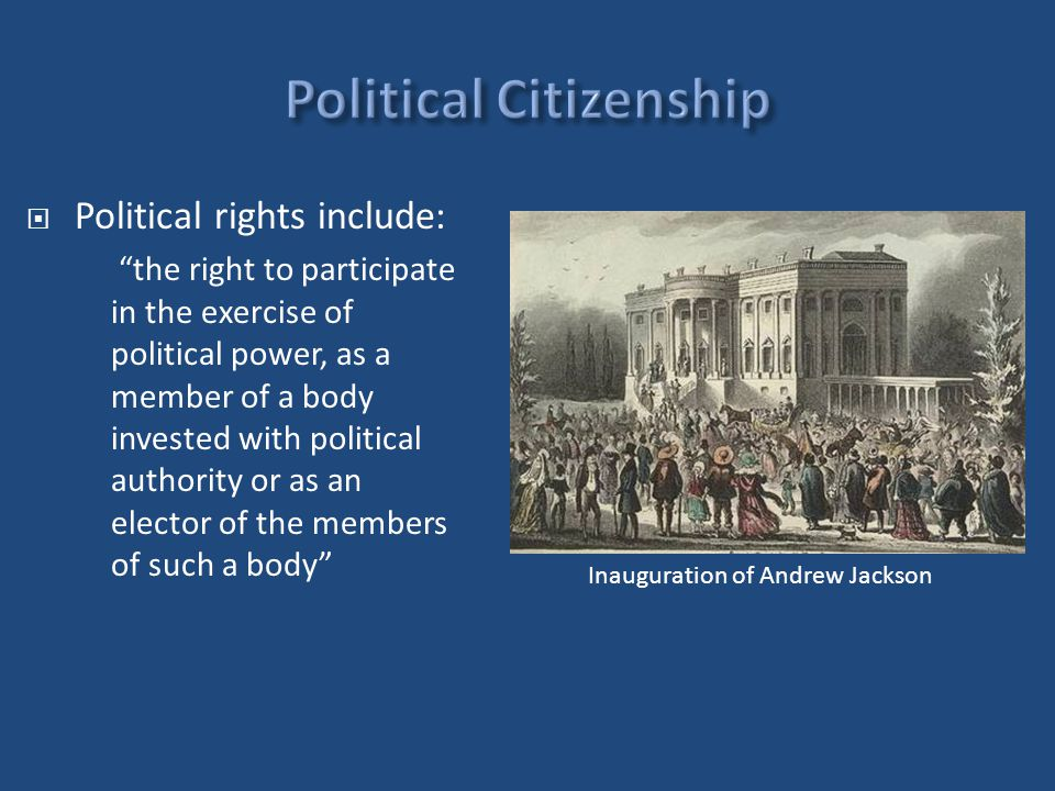 " Political rights include: ""the right to participate in the exercise of political power, as a member of a body invested with political authority or a"
