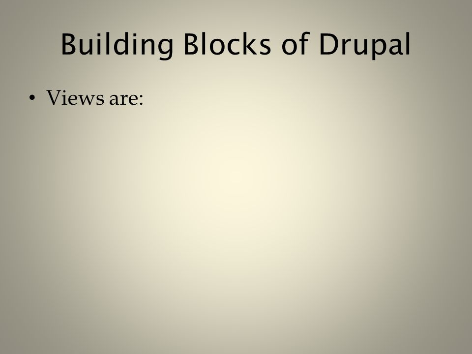 Building Blocks of Drupal Views are: