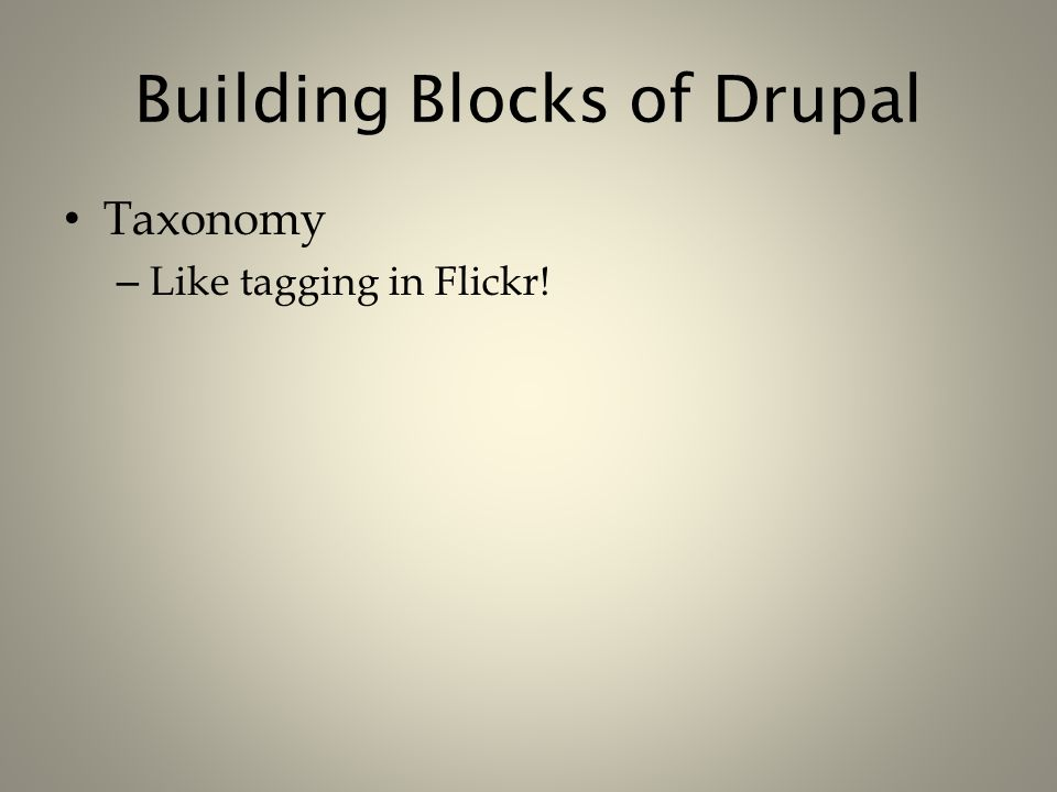 Building Blocks of Drupal Taxonomy – Like tagging in Flickr!