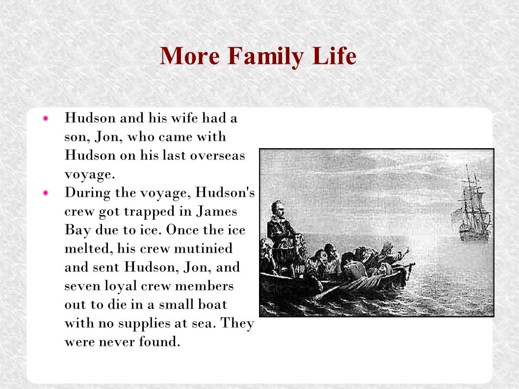 More Family Life Hudson and his wife had a son, Jon, who came with Hudson on his last overseas voyage.