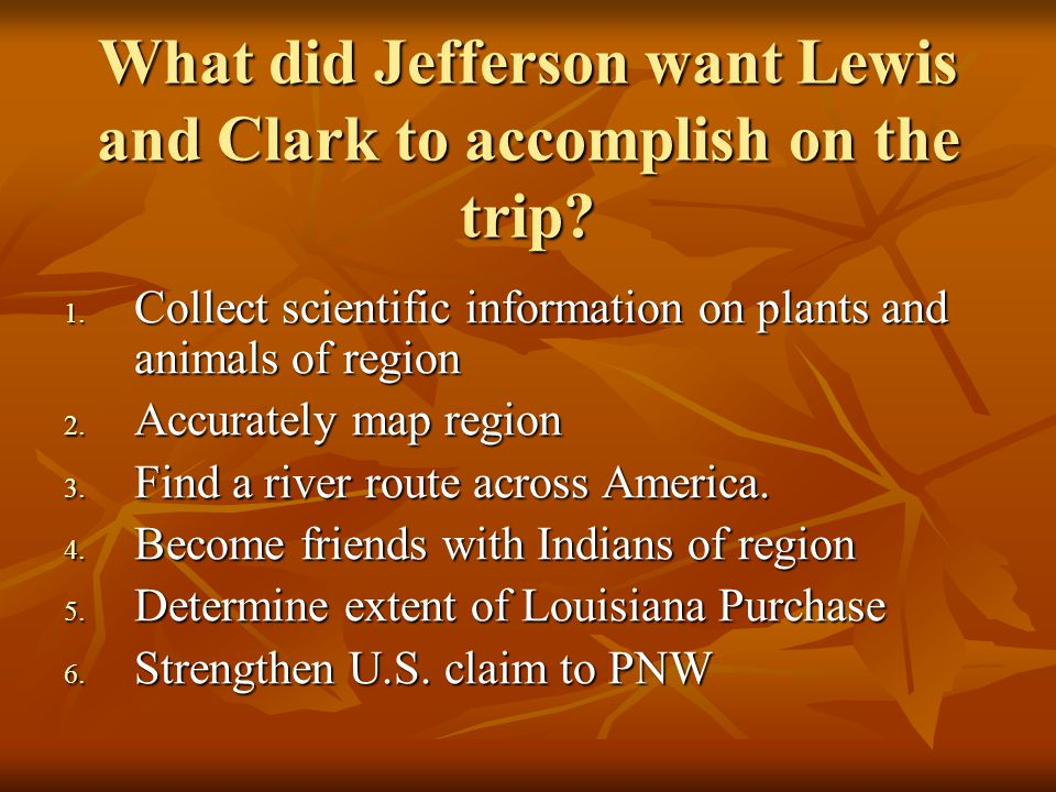 What did Jefferson want Lewis and Clark to accomplish on the trip.