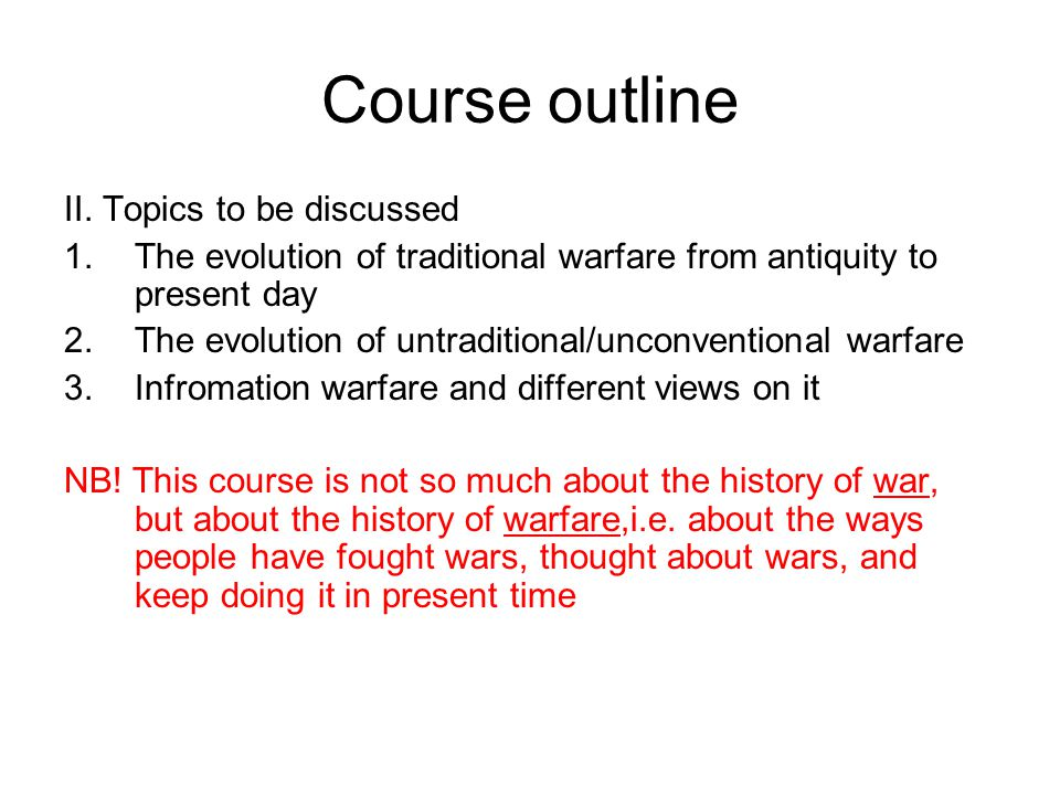 Introduction:basic terms War is......continuation of politics by other means.