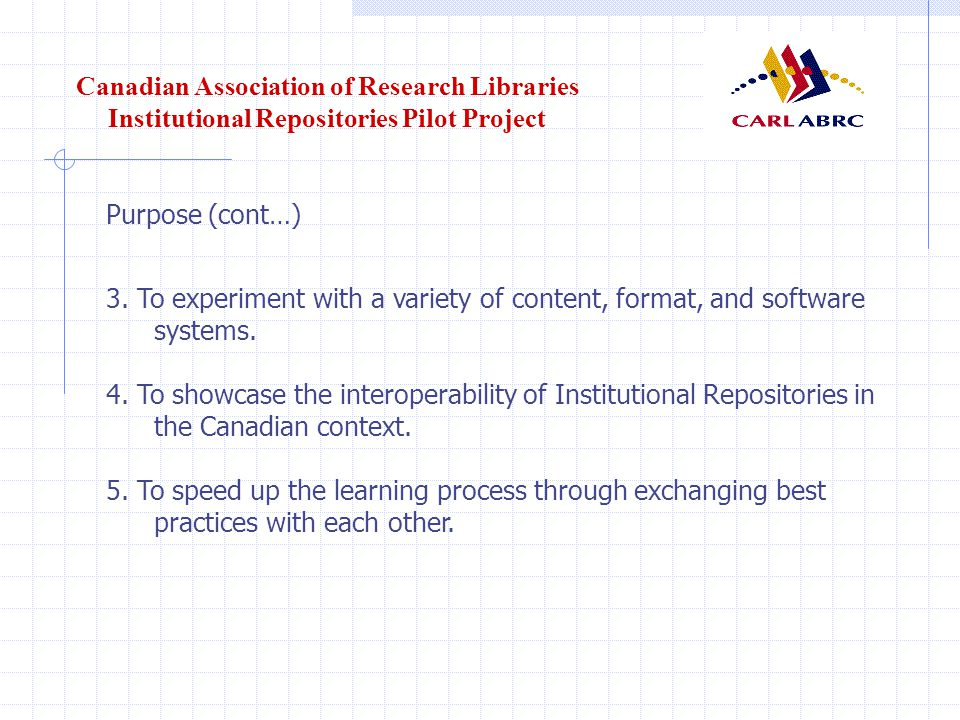 Canadian Association of Research Libraries Institutional Repositories Pilot Project Software configuration (cont.) Metadata (ex.