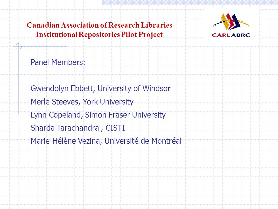 Canadian Association of Research Libraries Institutional Repositories Pilot Project Software configuration (cont.) File formats HTML XML PDF PostScript Text RTF MPEG QuickTime PowerPoint Other