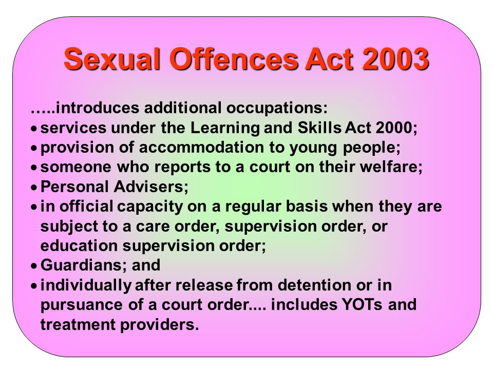 Abuse of Trust Provisions Protection for young people aged 16 and 17.