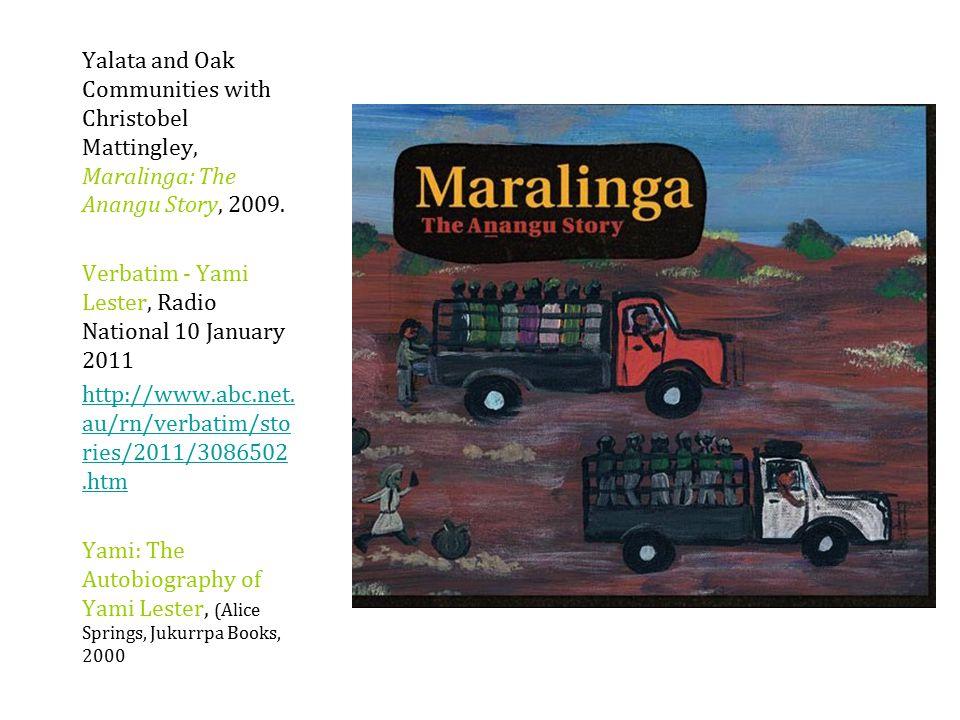 Yalata and Oak Communities with Christobel Mattingley, Maralinga: The Anangu Story, 2009.