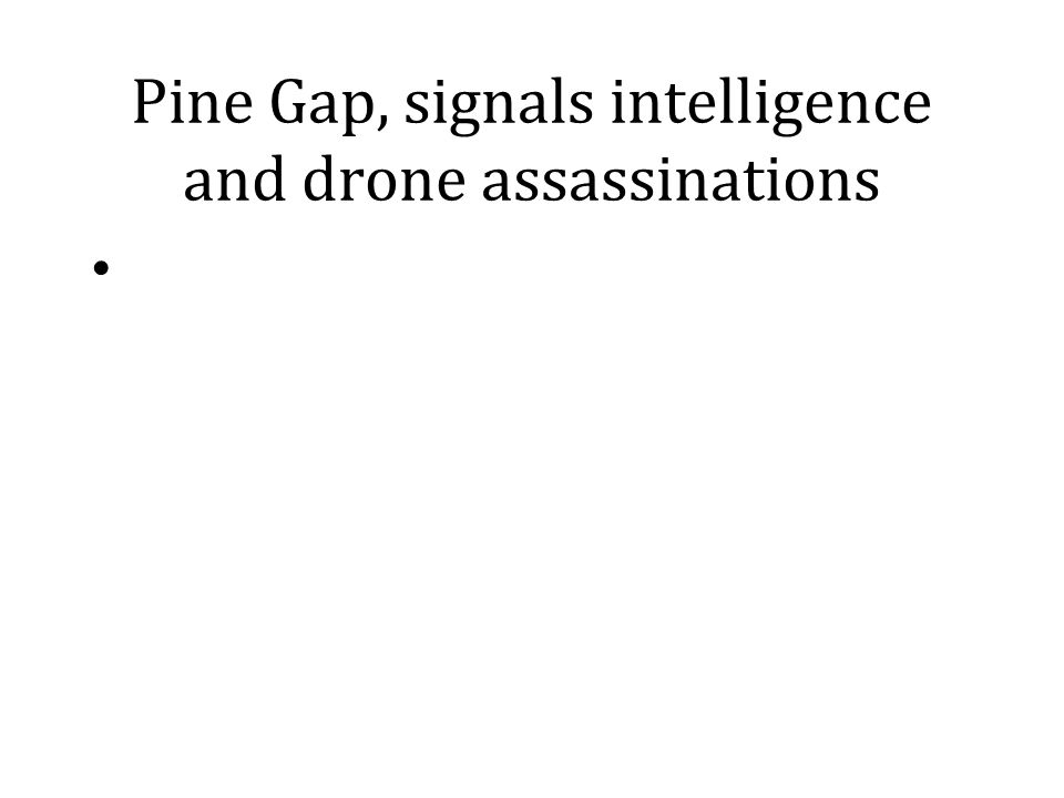 Pine Gap, signals intelligence and drone assassinations