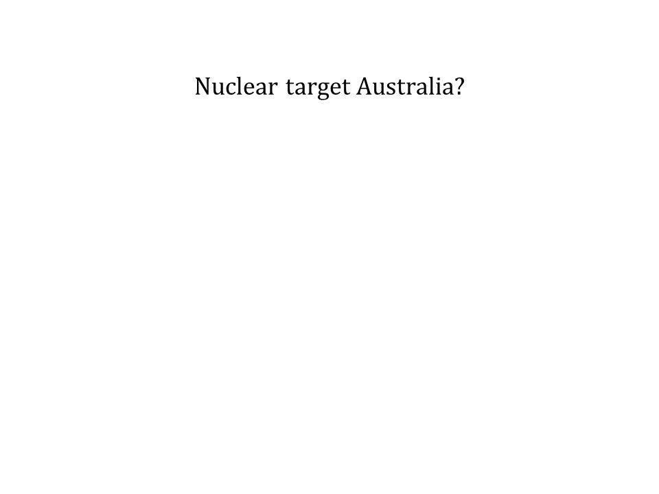 Nuclear target Australia?