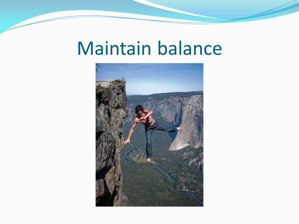 Maintain balance