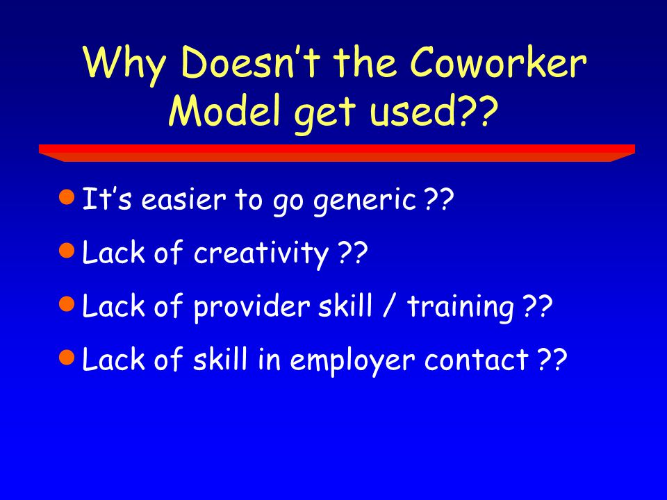 Why Doesn't the Coworker Model get used?. It's easier to go generic ?.