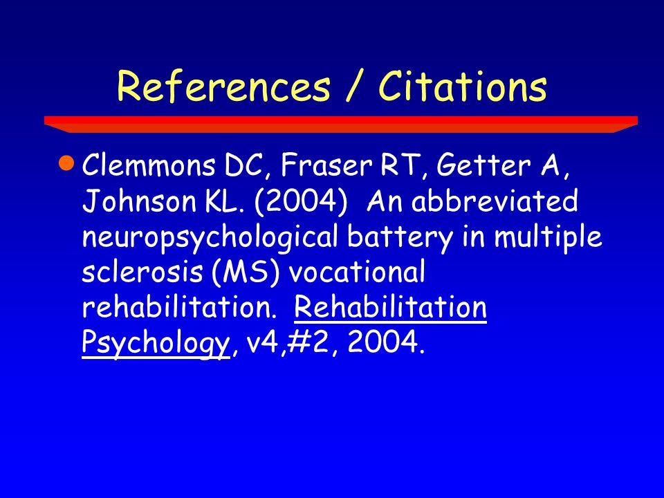 References / Citations  Clemmons DC, Fraser RT, Getter A, Johnson KL.
