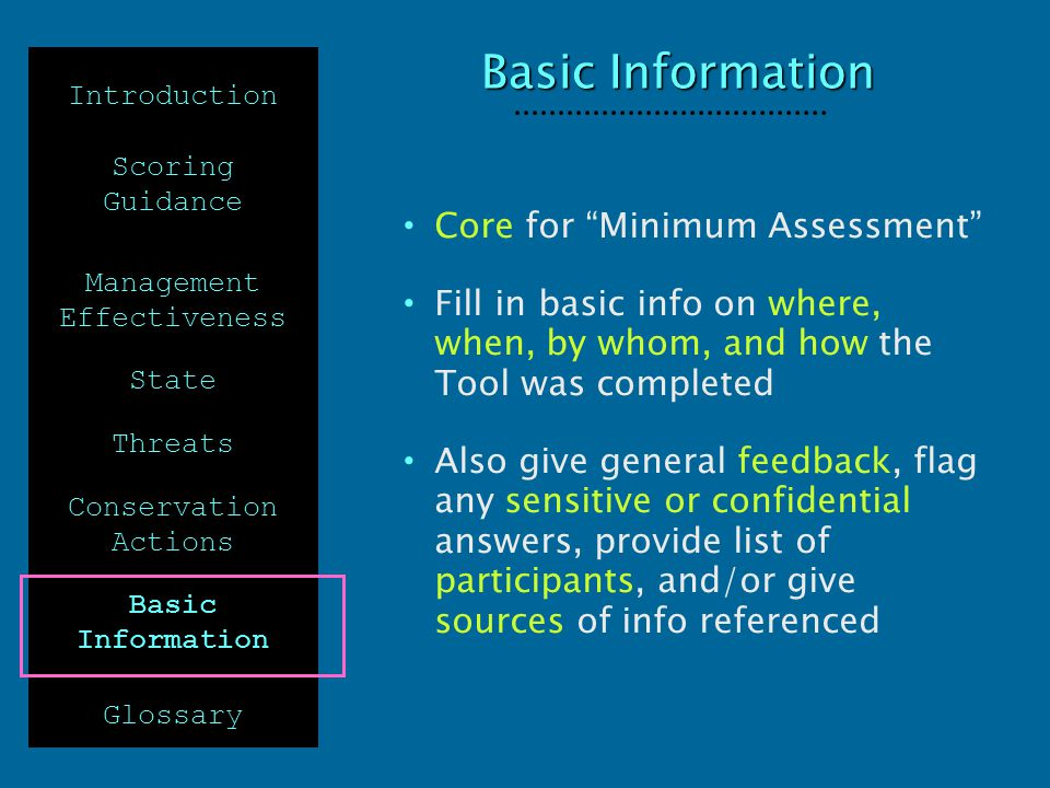 "Basic Information Introduction Scoring Guidance Management Effectiveness State Threats Conservation Actions Basic Information Glossary Core for ""Minim"