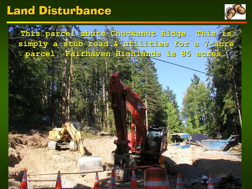 Land Disturbance This parcel abuts Chuckanut Ridge.