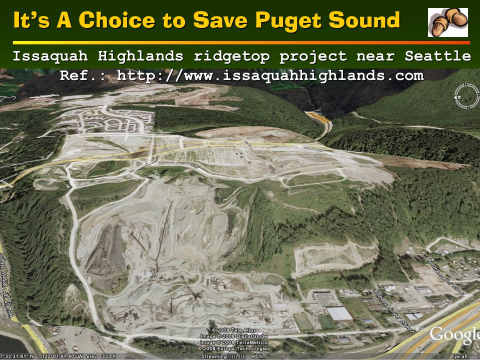 Issaquah Highlands ridgetop project near Seattle Ref.: http://www.issaquahhighlands.com It's A Choice to Save Puget Sound
