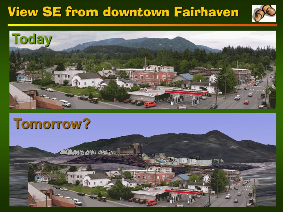 View SE from downtown Fairhaven Today Tomorrow?
