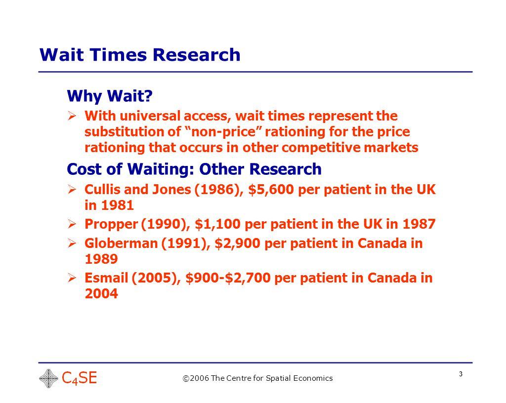 3 Wait Times Research ©2006 The Centre for Spatial Economics Why Wait.