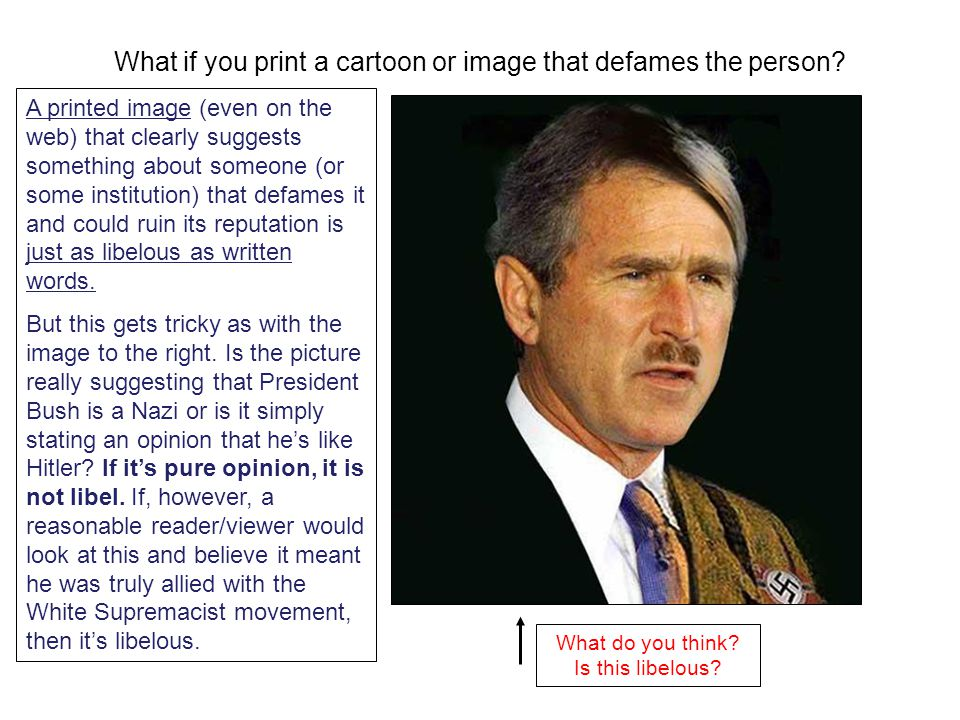 What if you print a cartoon or image that defames the person.