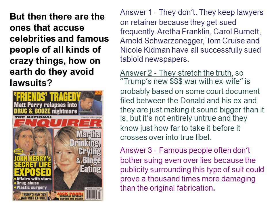 Answer 1 - They don't. They keep lawyers on retainer because they get sued frequently.