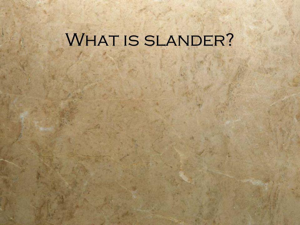 What is slander